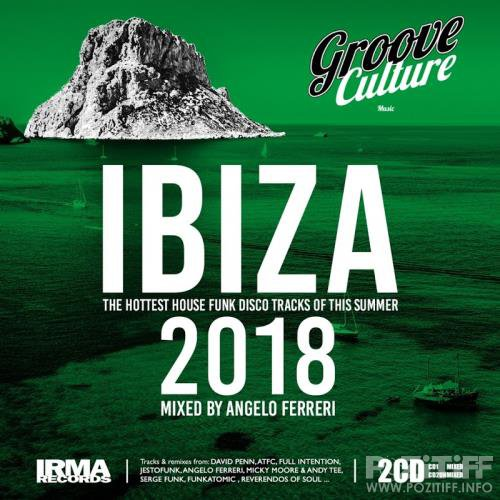 Groove Culture IBIZA 2018 (Mixed by Angelo Ferreri) (2018)