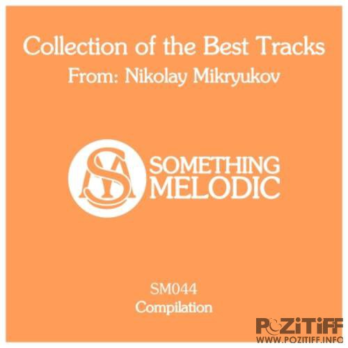 Nikolay Mikryukov - Collection Of The Best Tracks From: Nikolay Mikryukov (2018)