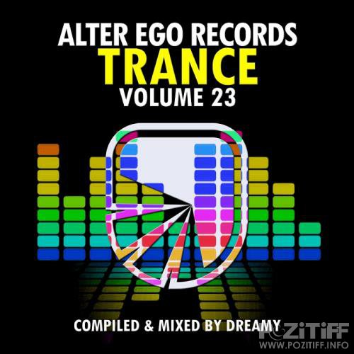 Alter Ego Trance, Vol. 23: Mixed By Dreamy (2018)