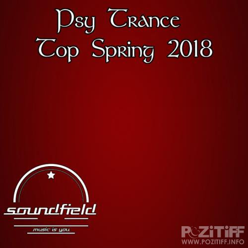 Psy Trance Top Spring 2018 (2018)