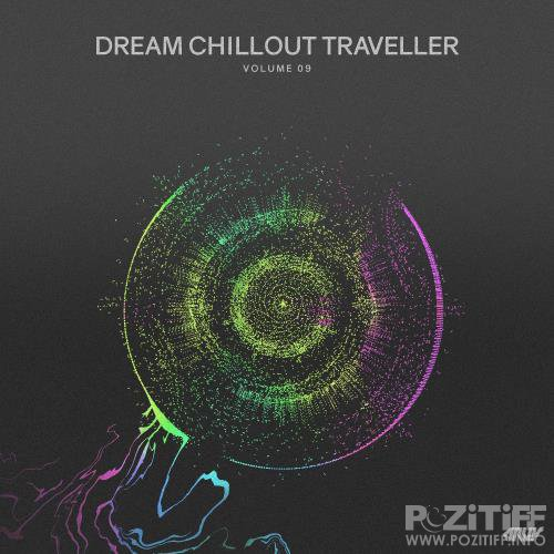 Dream Chillout Traveller, Vol.09 (2018)