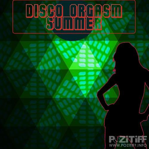 Disco Orgasm - The Summer Edition (2018)