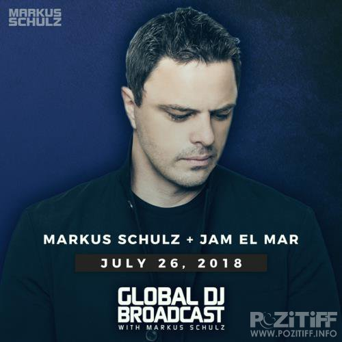 Markus Schulz & Jam El Mar - Global DJ Broadcast (2018-07-26)