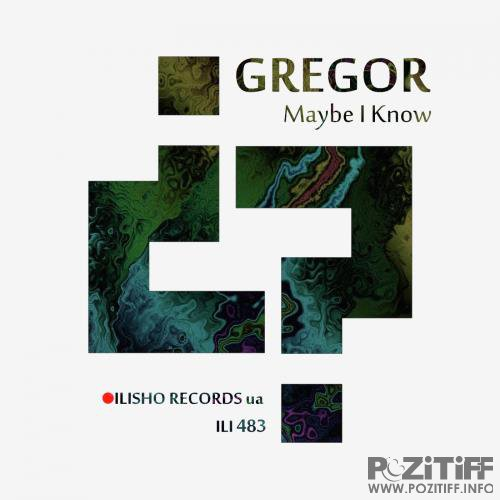 GREGOR - Maybe I Know (2018)