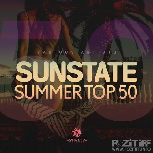 Sunstate: Sunstate Summer Top 50 (2018)
