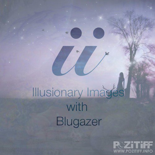 Blugazer - Illusionary Images 081 (2018-08-02)