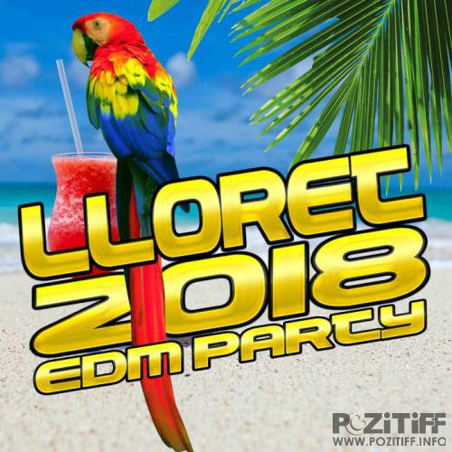 Lloret 2018 (EDM Party) (2018)
