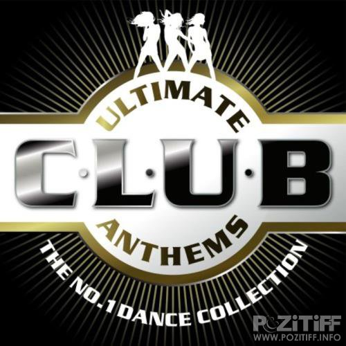Ultimate Club Anthems (The No.1 Dance Collection) (2018)