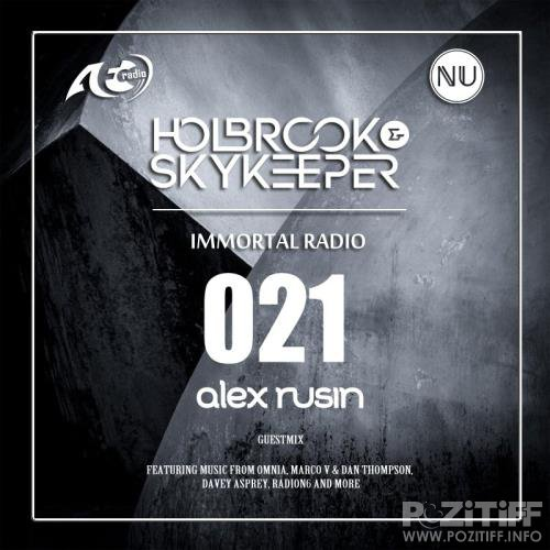 Holbrook & SkyKeeper, Alex Rusin - Immortal Radio 021 (2018-08-16)