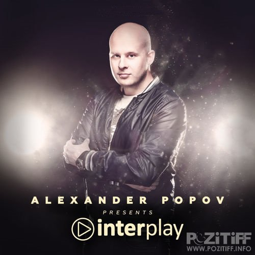 Alexander Popov - Interplay Radioshow 205 (2018-08-19)