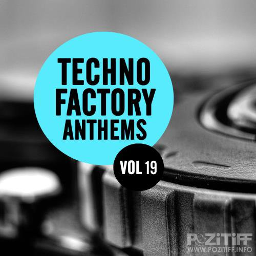 Techno Factory Anthems, Vol. 19 (2018-08-26)