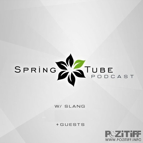 SlanG, Technodreamer, Nikolay Mikryukov - Spring Tube podcast 051 (2018-08-31)