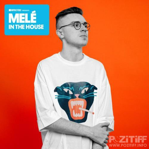 Defected Presents - Mele In The House (2018)