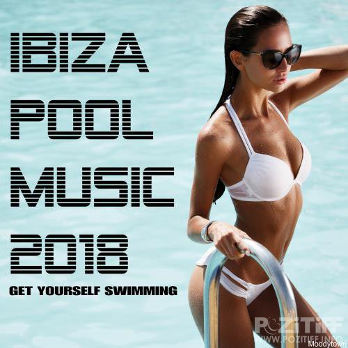 Ibiza Pool Music 2018 Get Yourself Swimming (2018)