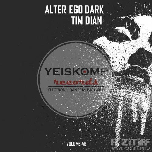 Tim Dian - Alter Ego Dark, Vol. 46 (2018)