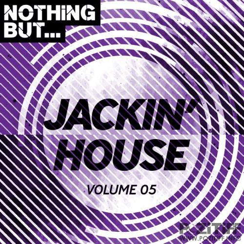 Nothing But... Jackin' House, Vol. 05 (2018)