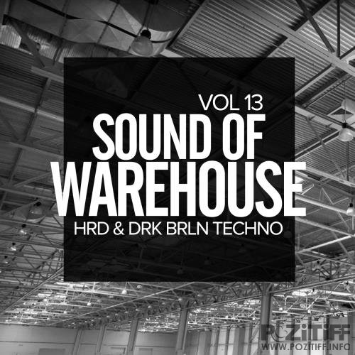Sound Of Warehouse, Vol.13 HRD & DRK BRLN Techno (2018)