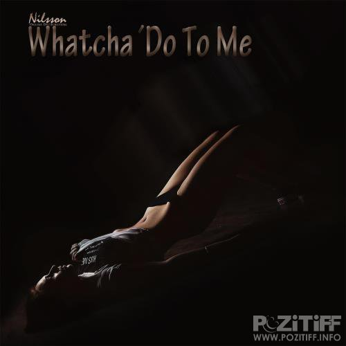 Whatcha Do to Me (2018)