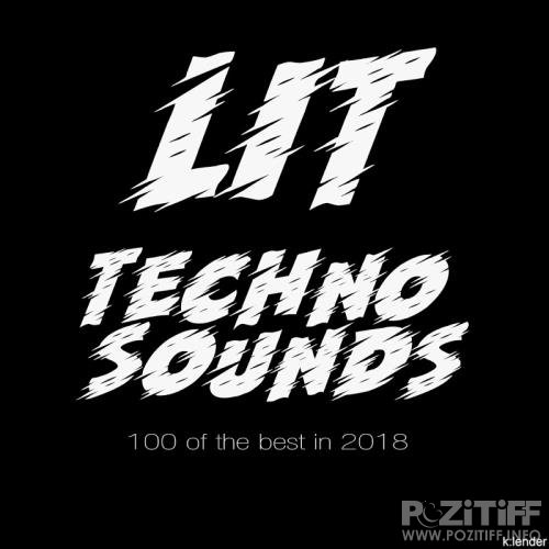 Lit Techno Sounds 100 of the Best in 2018 (2018)