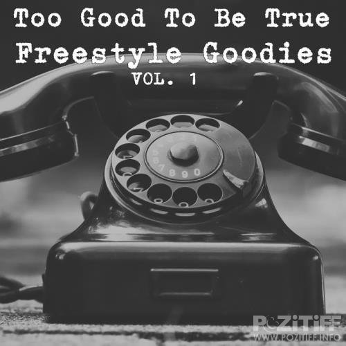 Too Good to Be True Freestyle Goodies, Vol. 1 (2018)