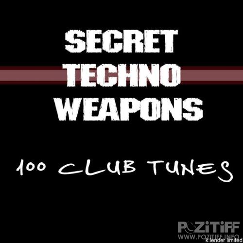 Secret Techno Weapons (100 Club Tunes) (2018)