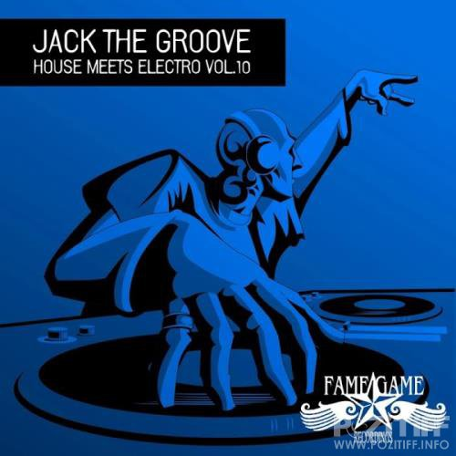 Jack the Groove - House Meets Electro, Vol. 10 (2018)
