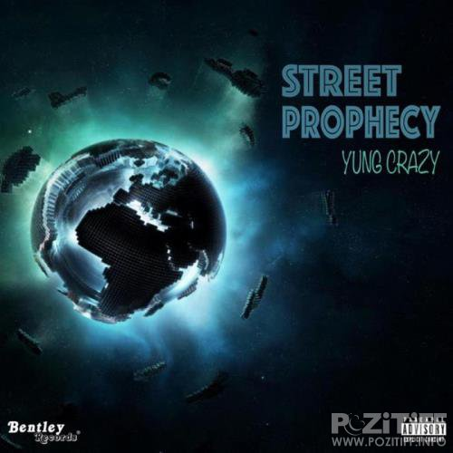 Yung Crazy - Street Prophecy (2018)