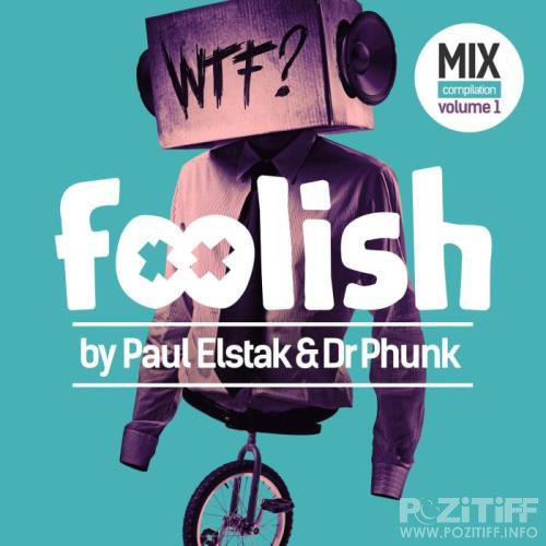Foolish Vol. 1 (By Paul Elstak & Dr Phunk) (2018)