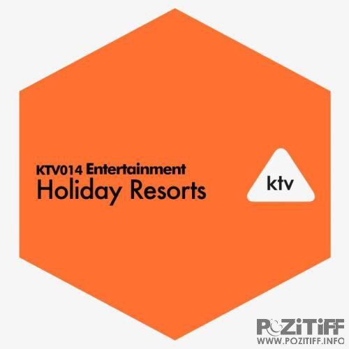 KTV014 Entertainment - Holiday Resorts (2018)