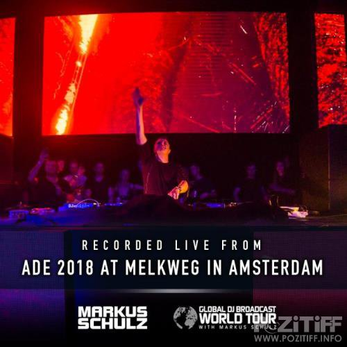 Markus Schulz - Global DJ Broadcast (2018-11-01) World Tour ADE in Amsterdam