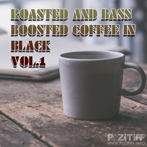 Roasted and Bass Boosted Coffee in Black, Vol. 1 (2018)