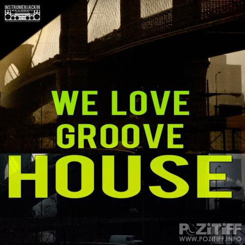 We Love Groove House (2018)
