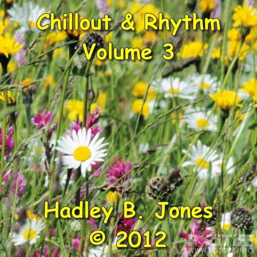 Hadley B. Jones - Chillout & Rhythm Vol. 03 (2018)