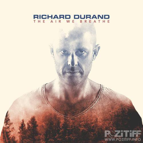 Richard Durand - The Air We Breathe (2018) Flac