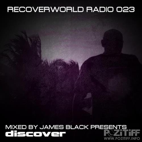 Recoverworld Radio 023 (Mixed by James Black Presents) (2018)