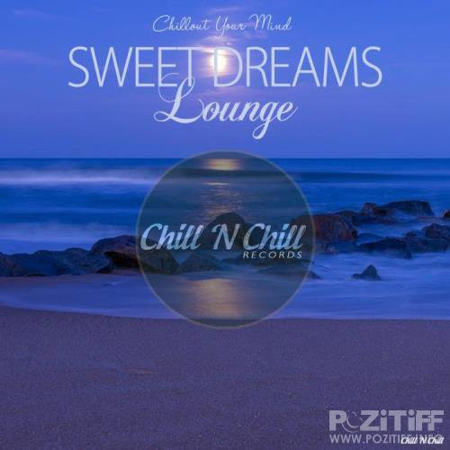 Sweet Dreams Lounge (Chillout Your Mind) (2018)