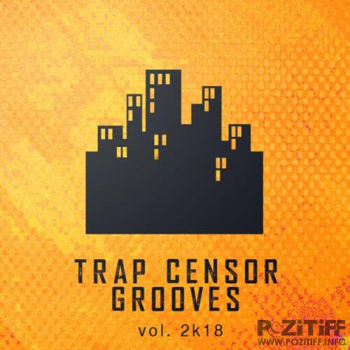 Trap Censor Grooves, Vol. 2K18 (2018)