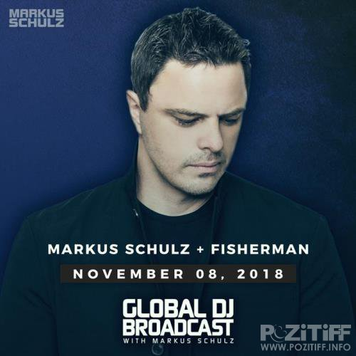 Markus Schulz & Fisherman - Global DJ Broadcast (2018-11-08)