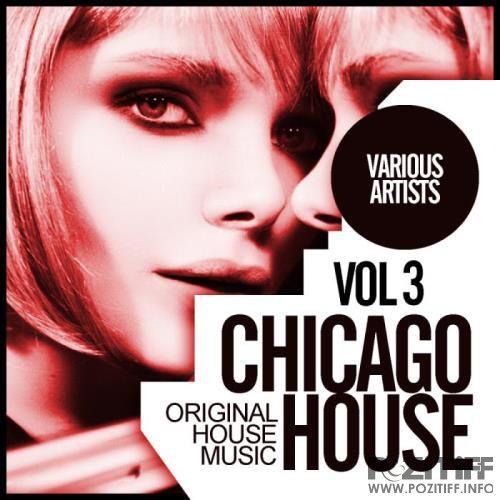 Chicago House, Vol.3 Original House Music (2018)