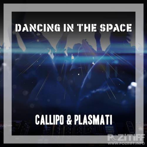 Callipo & Plasmati - Dancing In The Space  (2018)