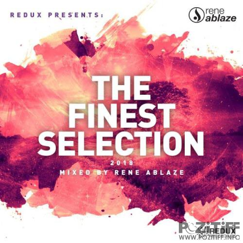 Redux Presents: The Finest Selection 2018 (Mixed By Rene Ablaze) (2018)