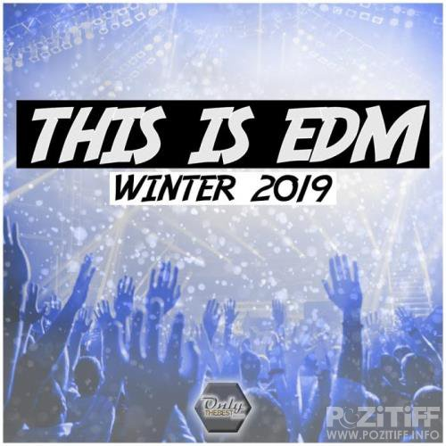 Only The Best - This Is EDM Winter 2019 (2018)