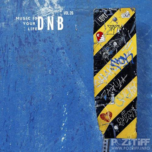 Music Is Your Life Dnb, Vol. 26 (2019)