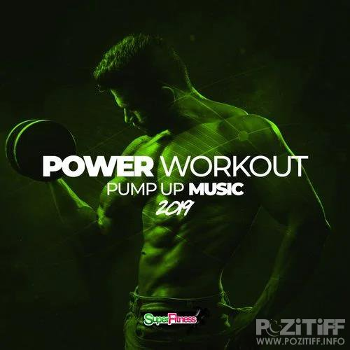 Power Workout: Pump Up Music 2019 (2019)