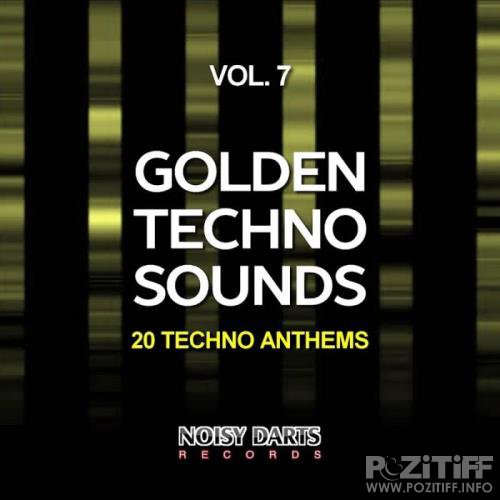 Golden Techno Sounds, Vol. 7 (20 Techno Anthems) (2019)