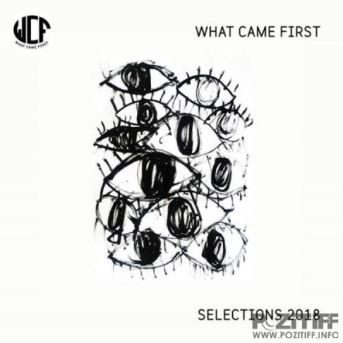 What Came First: Selections 2018 (2019)