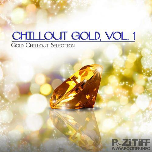 Chillout Gold, Vol. 1 (Gold Chillout Selection) (2019)