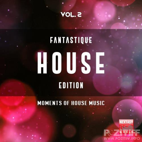 Fantastique House Edition, Vol. 2 (Moments Of House Music) (2019)