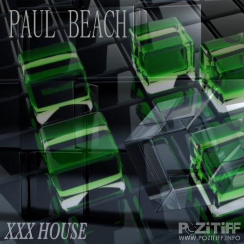 Paul Beach - XXX House (2019)