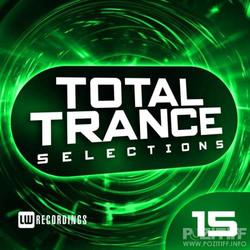 Total Trance Selections, Vol. 15 (2019)